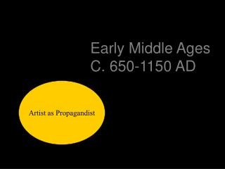 Early Middle Ages C. 650-1150 AD