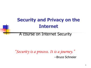 Security and Privacy on the Internet