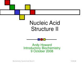 Nucleic Acid Structure II