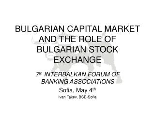 BULGARIAN CAPITAL MARKET AND THE ROLE OF BULGARIAN STOCK EXCHANGE