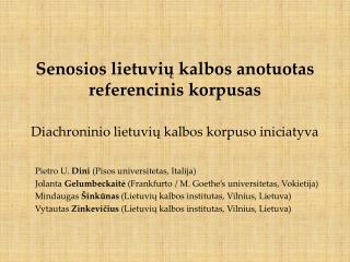 Senosios lietuviu kalbos anotuotas referencinis korpusas  Diachroninio lietuviu kalbos korpuso iniciatyva