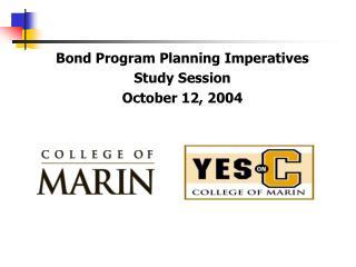 Bond Program Planning Imperatives Study Session October 12, 2004