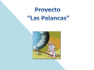 Proyecto   Las Palancas