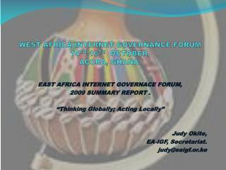 WEST AFRICA INTERNET GOVERNANCE FORUM  14TH-16TH  OCTOBER,  ACCRA, GHANA.