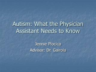 Autism: What the Physician Assistant Needs to Know
