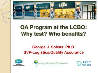 QA Program at the LCBO:  Why test Who benefits