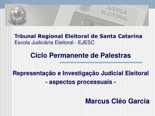 Tribunal Regional Eleitoral de Santa Catarina  Escola Judici ria Eleitoral - EJESC