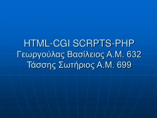 HTML-CGI SCRPTS-PHP Gea ase .. 632 ss St .. 699