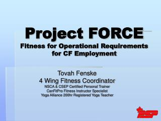 Project FORCE Fitness for Operational Requirements for CF Employment