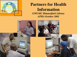 Partners for Health Information GWUMC Himmelfarb Library APHA October 2001