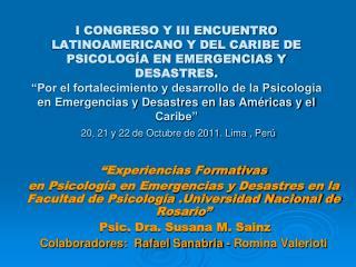 I CONGRESO Y III ENCUENTRO LATINOAMERICANO Y DEL CARIBE DE PSICOLOG A EN EMERGENCIAS Y DESASTRES.  Por el fortalecimient