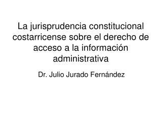 La jurisprudencia constitucional costarricense sobre el derecho de acceso a la informaci n administrativa