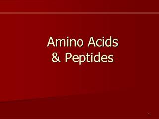 Amino Acids   Peptides