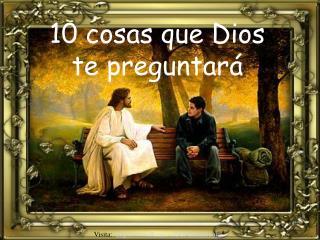 10 cosas que Dios te preguntar