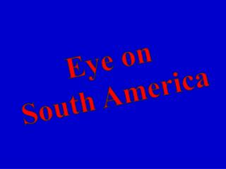 Eye on South America