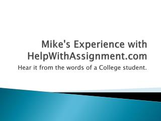 Mike's experience with HelpWithAssignment.com