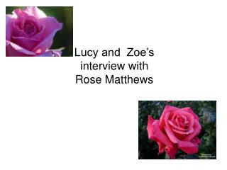 Lucy and  Zoe s  interview with  Rose Matthews