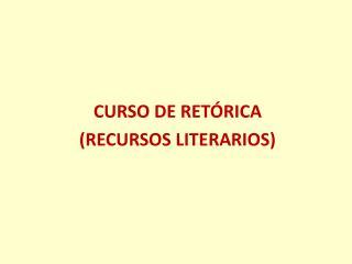 CURSO DE RET RICA RECURSOS LITERARIOS