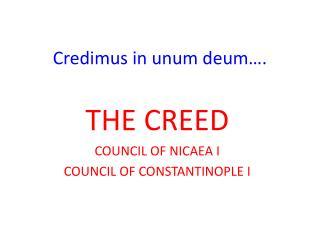 Credimus in unum deum .