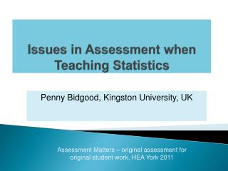 Issues in Assessment when Teaching Statistics
