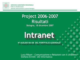 Project 2006-2007 Risultati Bologna, 18 dicembre 2007