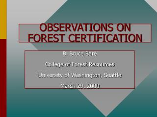 OBSERVATIONS ON FOREST CERTIFICATION