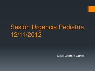 Sesi n Urgencia Pediatr a 12