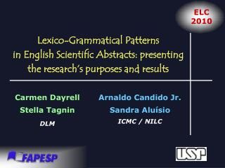Lexico-Grammatical Patterns in English Scientific Abstracts: presenting the research s purposes and results