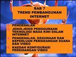 BAB 7 TREND PEMBANGUNAN INTERNET