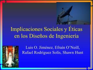 Implicaciones Sociales y  ticas en los Dise os de Ingenier a