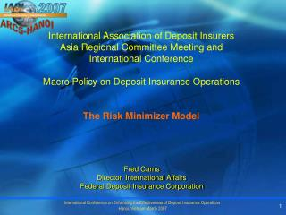Fred Carns Director, International Affairs Federal Deposit Insurance Corporation