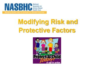 Modifying Risk and  Protective Factors
