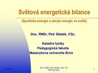 Svetov  energetick  bilance  Spotreba energie a zdroje energie ve svete