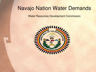 Navajo Nation Water Demands   Water Resources Development Commission