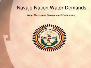 Navajo Nation Water Demands   Water Resources Development Commission