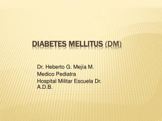 Diabetes mellitus DM