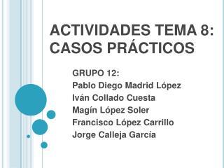 ACTIVIDADES TEMA 8: CASOS PR CTICOS