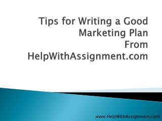 Tips for Writing a Good Marketing Plan at HelpWithAssignment