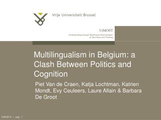 Multilingualism in Belgium: a Clash Between Politics and Cognition