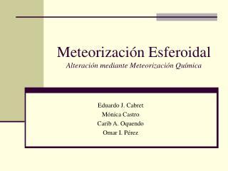 Meteorizaci n Esferoidal Alteraci n mediante Meteorizaci n Qu mica