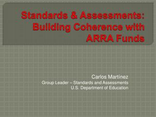Standards  Assessments: Building Coherence with ARRA Funds