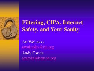 Filtering, CIPA, Internet Safety, and Your Sanity