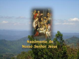 Nascimento  de Nosso  Senhor  Jesus