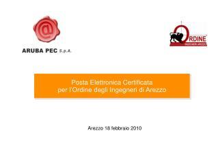 Posta Elettronica Certificata  per l Ordine degli Ingegneri di Arezzo