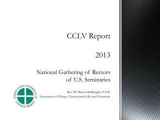 CCLV Report  2013   National Gathering of Rectors of U.S. Seminaries