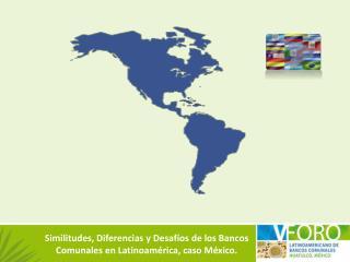 Similitudes, Diferencias y Desaf os de los Bancos Comunales en Latinoam rica, caso M xico.