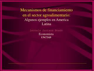 Mecanismos de financiamiento en el sector agroalimentario:  Algunos ejemplos en America  Latina