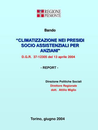 Bando                                                   CLIMATIZZAZIONE NEI PRESIDI SOCIO ASSISTENZIALI PER ANZIANI