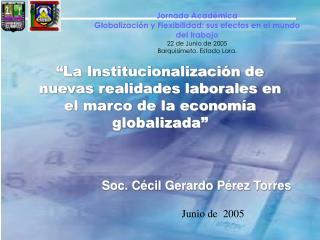 La Institucionalizaci n de nuevas realidades laborales en el marco de la econom a globalizada