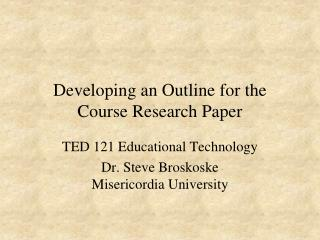 Developing an Outline for the Course Research Paper